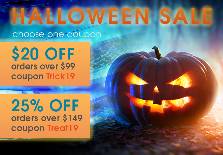 Halloween Sale - $20 Off Orders over $99 Coupon Trick19 - 25% Off Orders Over $149 Coupon Treat19