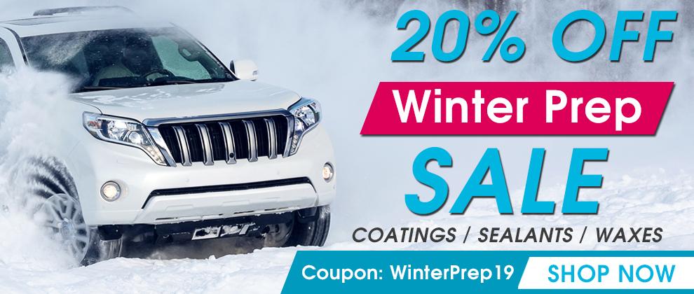20% Off Winter Prep Sale - Coatings - Sealants- Waxes - Coupon WinterPrep19 - Shop Now