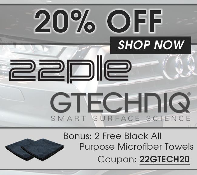 20% Off 22PLE & Gtechniq! Bonus: 2 Free Black All Purpose Microfiber Towels - Coupon: 22GTECH20 - Shop Now