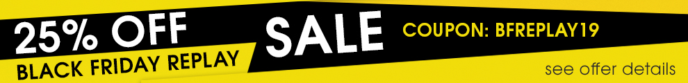 25% Off Black Friday Replay Sale - Coupon BFREPLAY19 - see offer details