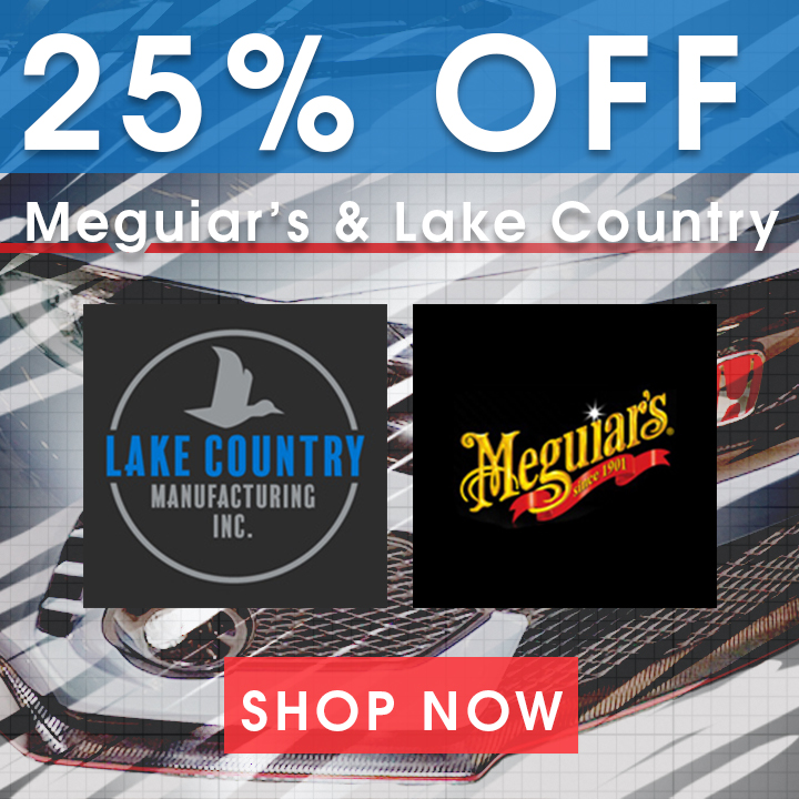 25% Off Meguiar's and Lake Country - Shop Now