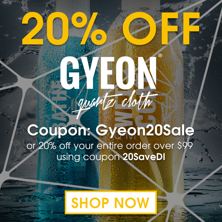 20% Off Gyeon - Coupon Gyeon20Sale or 20% off your entire order over $99 using coupon 20SaveDI - Shop Now