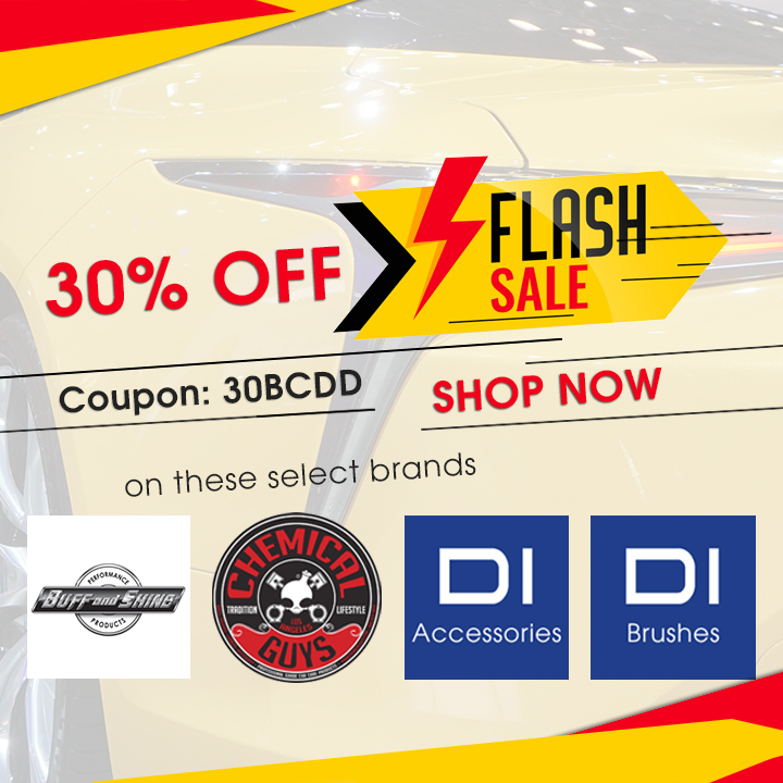30% Off Flash Sale - Coupon 30BCDD - On These Select Brands: Chemical Guys, Buff and Shine, DI Accessories, and DI Brushes - Shop Now