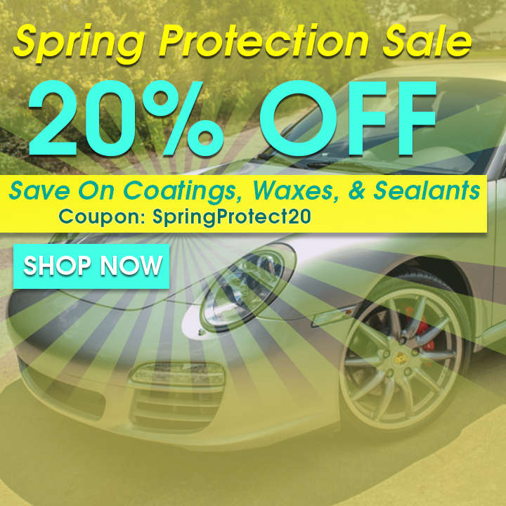 Spring Protection Sale - 20% Off - Save On Coatings, Waxes, and Sealants - Coupon SpringProtect20 - Shop Now