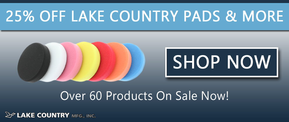 25% Off Lake Country Pads & More - Over 60 Products On Sale Now! Shop Now