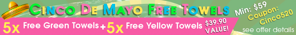 Cinco De Mayo Free Towels - 5x Free Green Towels + 5x Free Yellow Towels - Coupon Cinco520 - min $59 - $39.90 Value - see offer details