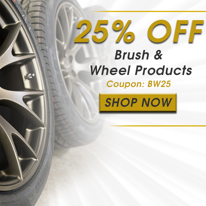 25% Off Brush & Wheel Products - Coupon BW25 - Shop Now