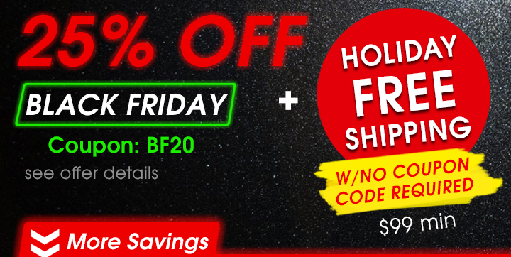 25% Off Black Friday Coupon BF20 + Holiday Free Shipping w/No Coupon Code Required $99 Min - Shop Now
