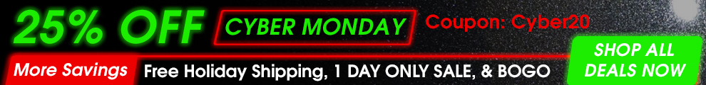 25% Off Cyber Monday Coupon Cyber20 - More Savings: Free Holiday Shipping, 1 Day Only Sale, and BOGO - Shop All Deals Now
