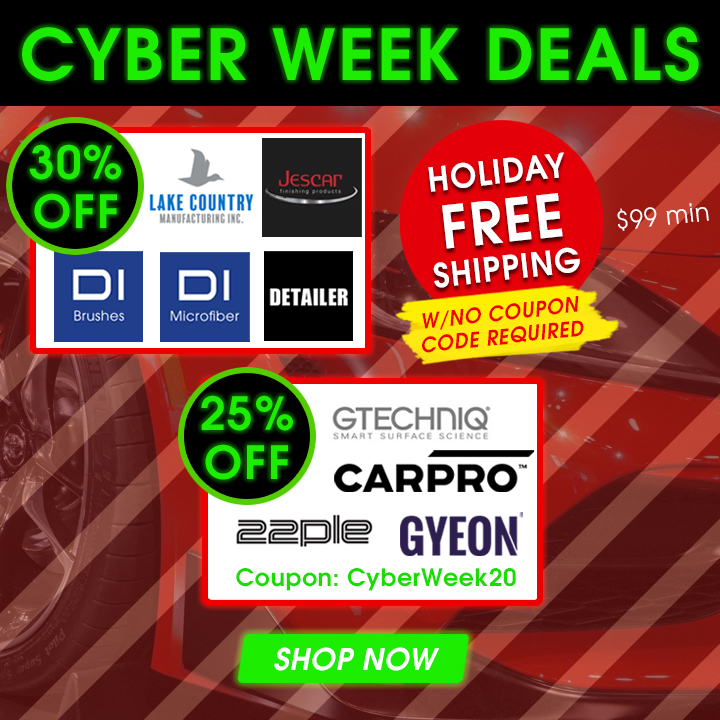 Cyber Week Deals - 30% Off Lake Country, Jescar, DI Brushes, DI Microfiber, Detailer - 25% Off Gtechniq, CarPro, 22PLE, Gyeon Coupon CyberWeek20 - Shop Now