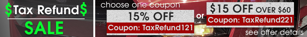 Tax Refund Sale - choose one coupon - 15% Off Coupon TaxRefund121 or $15 Off Over $60 Coupon TaxRefund221 - see offer details