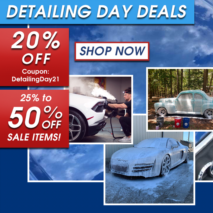 Detailing Day Deals - 20% Off Coupon DetailingDay21 - 25% to 50% Off Sale Items - Shop Now