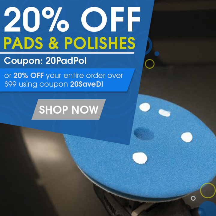 20% Off Pads & Polishes Coupon 20PadPol or 20% off your entire order over $99 using coupon 20SaveDI - Shop Now
