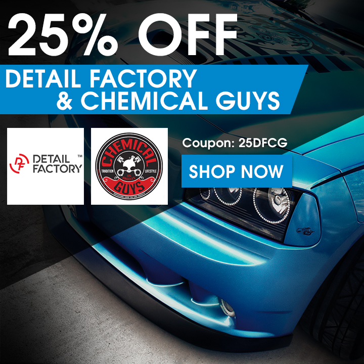 25% Off Detail Factory & Chemical Guys - Coupon 25DFCG - Shop Now