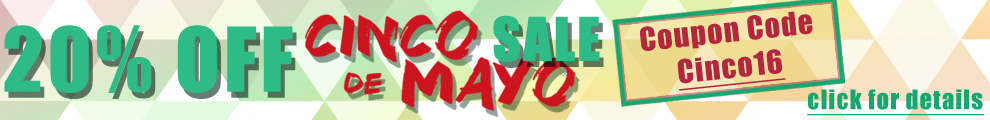 20% Off Cinco De Mayo Sale - Coupon Code Cinco16 - click for details
