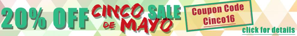 20% Off Cinco De Mayo Sale - Coupon Code Cinco16 - click for details